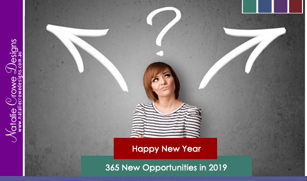2019 - You have 365 Opportunities to make 2019 the best year!! Website Design Hunter Valley - Skype Business Mentoring