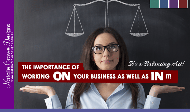 Importance of working ON your business as well as IN it | Business Mentoring Hunter Valley