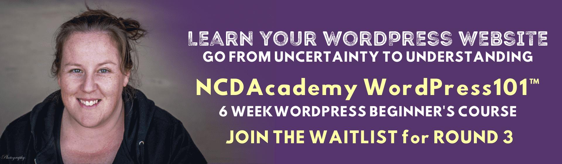 NCDAcademy WordPress101 - 6 week WordPress Beginner's course